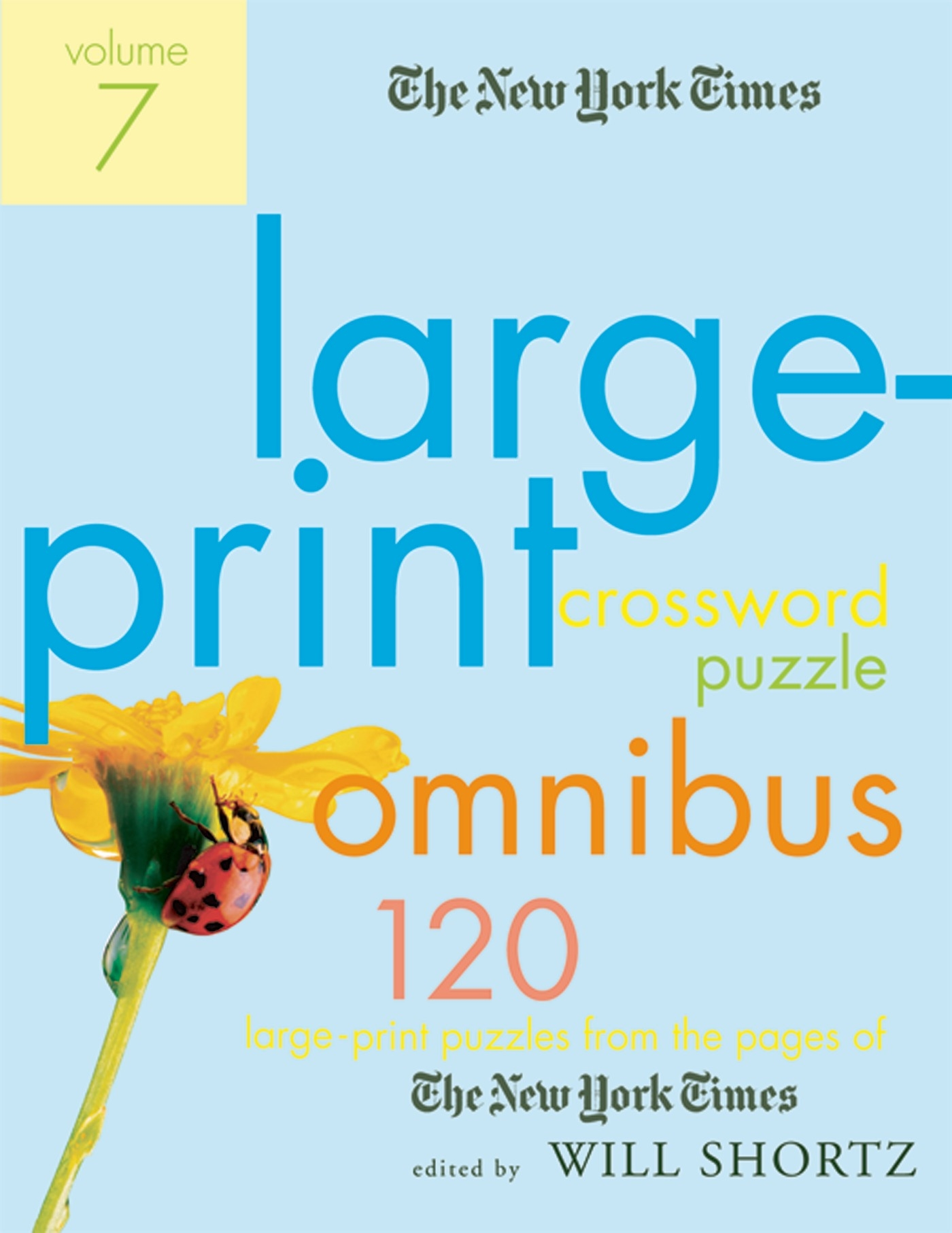 The New York Times Large Print Crossword Puzzle Omnibus Volume 7 120 Puzzles From Pages Of
