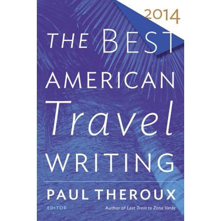 The Best American Travel Writing 2014 (Best Freelance Writing Sites)