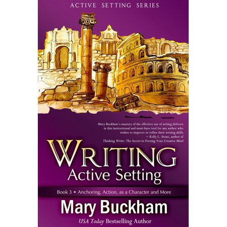 Writing Active Setting Book 3: Anchoring, Action, as a Character and More - (Mirillis Action Best Settings)