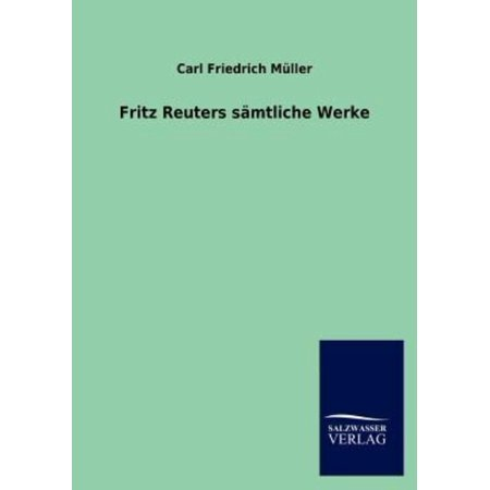 Fritz Reuters S Mtliche Werke