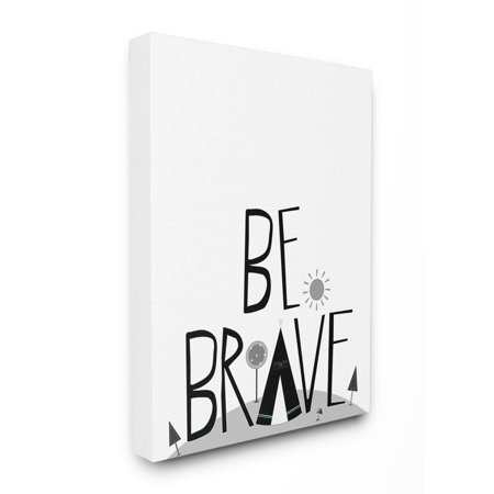 The Kids Room by Stupell Black and White Be Brave Tee Pee Typography Oversized Stretched Canvas Wall Art, 24 x 1.5 x 30