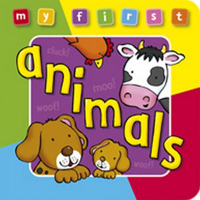 My First Animals Board Book Deluxe : A Padded, Sturdy, Colorful Book for Ages 0-3, Full of Friend (Anna My Green Friend)