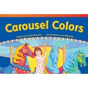 Read! Explore! Imagine! Fiction Readers: Level 1.0: Carousel Colors (Emergent) (Paperback)