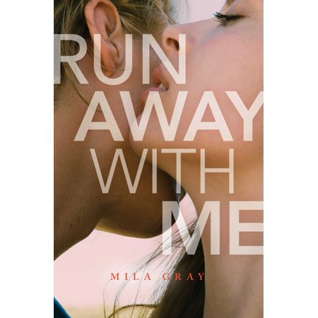 Run Away with Me (Good Reasons To Run Away From Home)