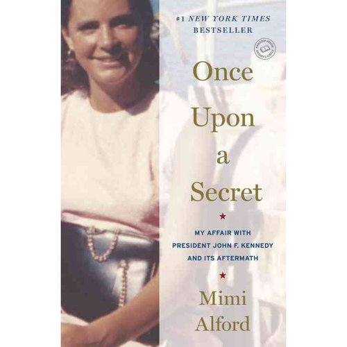 Once Upon a Secret: My Affair With President John F. Kennedy and Its Aftermath: Includes Reading Group Guide