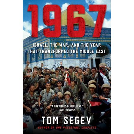 1967 : Israel, the War, and the Year that Transformed the Middle