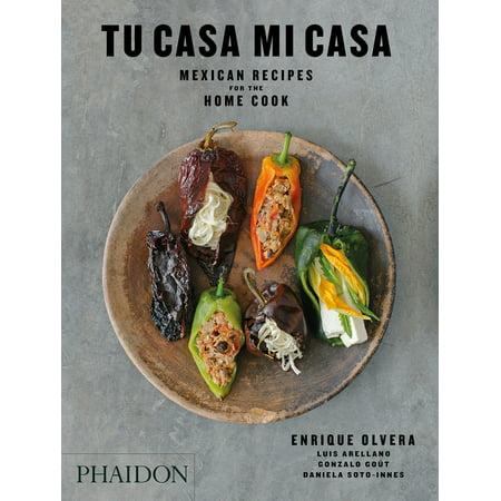 Tu Casa Mi Casa : Mexican Recipes for the Home