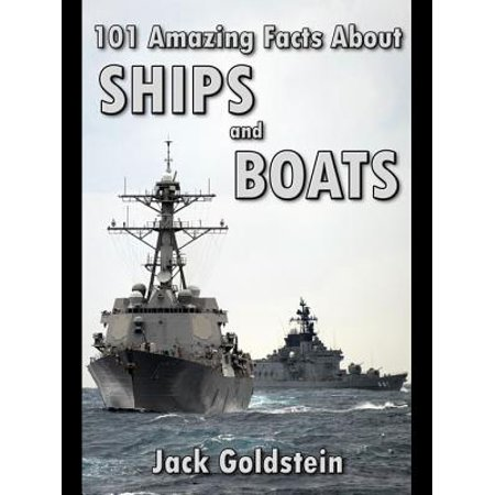 101 Amazing Facts about Ships and Boats - eBook (About Ships)