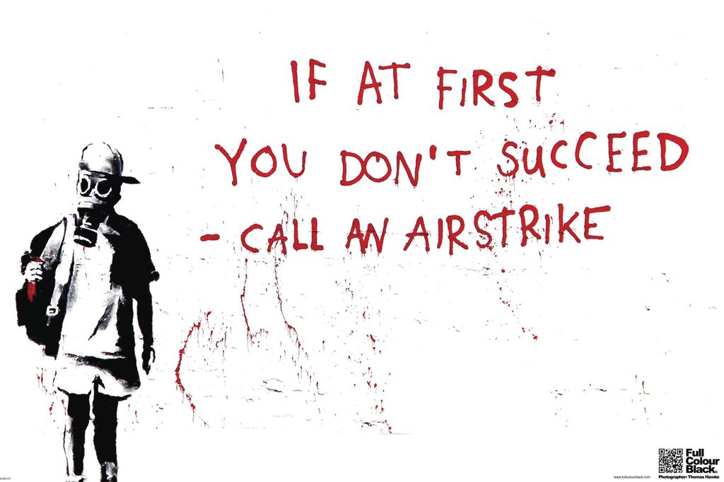 Banksy If At First You Dont Succeed Call An Airstrike Urban Graffiti Stencil Artist Poster 18x12 inch by
