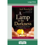 A Lamp in the Darkness : Illuminating the Path Through Difficult Times (16pt Large Print Edition) (Paperback)