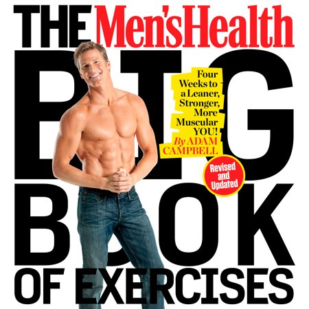 The Men's Health Big Book of Exercises : Four Weeks to a Leaner, Stronger, More Muscular You! ()