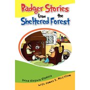 Badger Stories from the Sheltered Forest