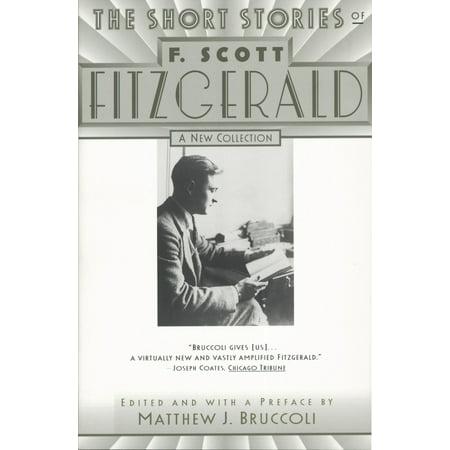 The Short Stories of F. Scott Fitzgerald : A New (F Scott Fitzgerald Best Novels)