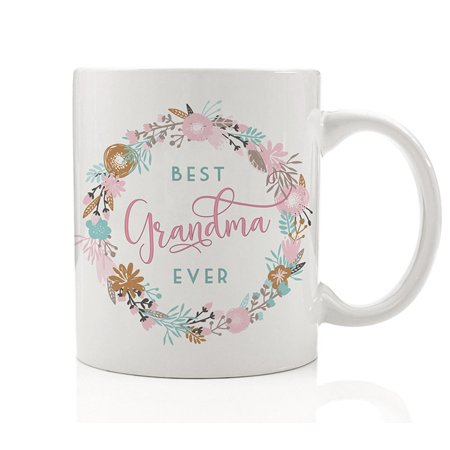 Best Grandma Ever Coffee Mug Gift Idea for Grandmom Grandmother from Granddaughter Grandson Family, Pretty Floral Wreath 11oz Novelty Ceramic Tea Cup by Digibuddha DM0174](Wreath Decorating Ideas)