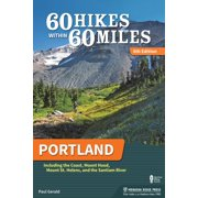 60 Hikes Within 60 Miles: 60 Hikes Within 60 Miles: Portland: Including the Coast, Mount Hood, Mount St. Helens, and the Santiam River (Paperback)