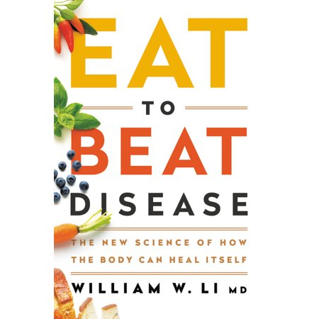 Eat to Beat Disease : The New Science of How Your Body Can Heal (Best Fish To Eat Blackened)