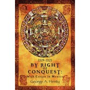 By Right of Conquest : With Cortez in Mexico