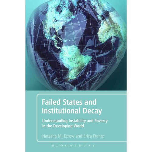Failed States and Institutional Decay: Understanding Instability and Poverty in the Developing World