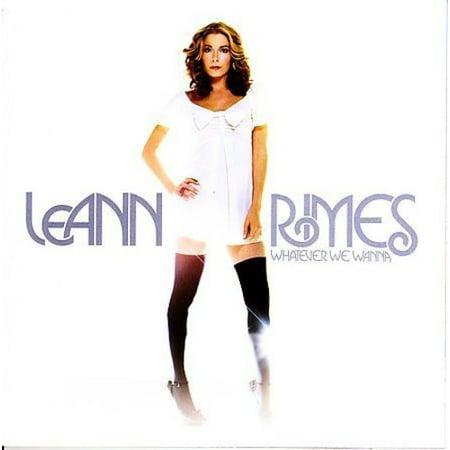 Whatever We Wanna  Leann Rimes