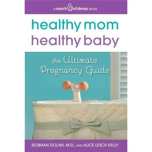 Healthy Mom, Healthy Baby: The Ultimate Pregnancy Guide