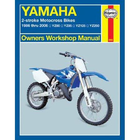 Haynes Yamaha 2-Stroke Motocross Bikes : 1986 Thru 2006 Yz80, Yz85, Yz125, (The Best Motocross Bike In The World)