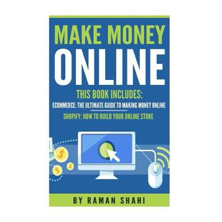 Make Money Online  2 Manuscripts Ecommerce  The Ultimate Guide To Making Money Online  Shopify  How To Build Your Online Store