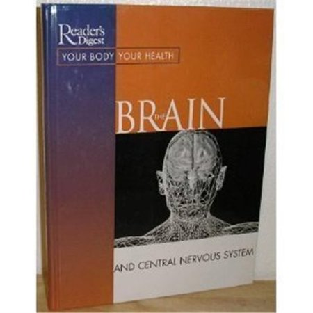 The Brain and the Central Nervous System (Your Body Your