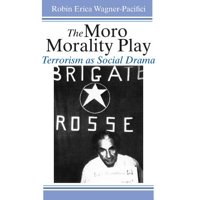 The Moro Morality Play : Terrorism as Social Drama