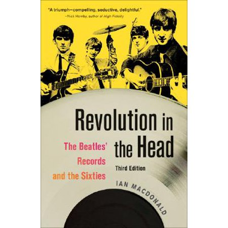 Revolution in the Head : The Beatles' Records and the - Beatles Revolution