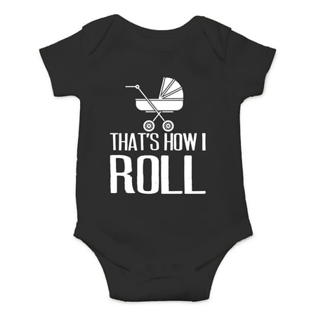 That's How I Roll - Funny Saying Stroller Rolling Gangsta - Cute One-Piece Infant Baby Bodysuit