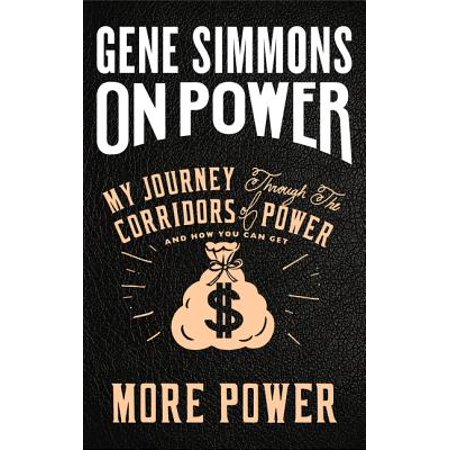 On Power : My Journey Through the Corridors of Power and How You Can Get More