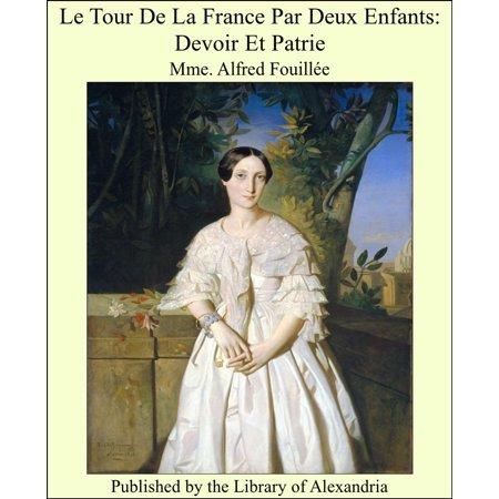 - Le Tour De La France Par Deux Enfants: Devoir Et Patrie - eBook