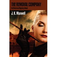 The Removal Company : An Historical Mystery Novel