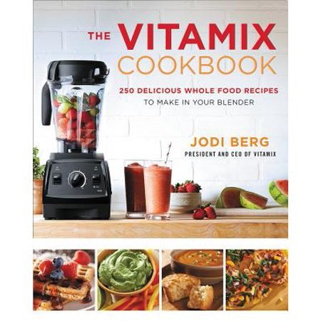 The Vitamix Cookbook: 250 Delicious Whole Food Recipes to Make in Your Blender - Food To Make On Halloween