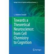 Towards a Theoretical Neuroscience: from Cell Chemistry to Cognition - eBook
