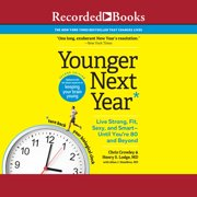 Younger Next Year, 2nd Edition - Audiobook