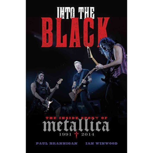 Into the Black: The Inside Story of Metallica (1991-2014)
