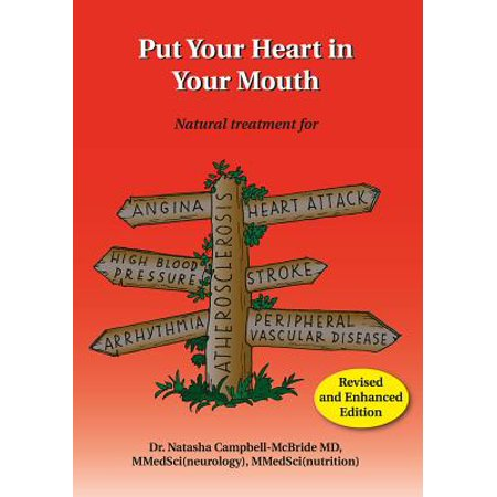 Put Your Heart in Your Mouth : Natural Treatment for Atherosclerosis, Angina, Heart Attack, High Blood Pressure, Stroke, Arrhythmia, Peripheral Vascular