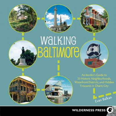 Walking Baltimore : An Insider's Guide to 33 Historic Neighborhoods, Waterfront Districts, and Hidden Treasures in Charm - Halloween Parties In Baltimore City