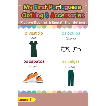 My First Portuguese Clothing & Accessories Picture Book with English Translations -