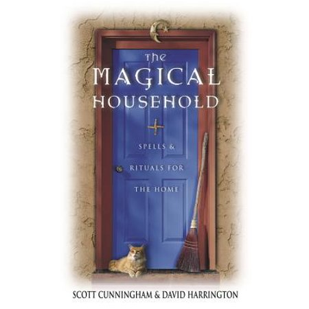 The Magical Household : Spells & Rituals for the