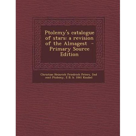 Ptolemy's Catalogue of Stars : A Revision of the Almagest