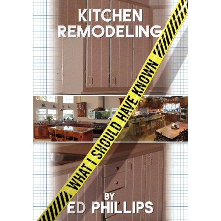 Kitchen Remodeling  What I Should Have Known