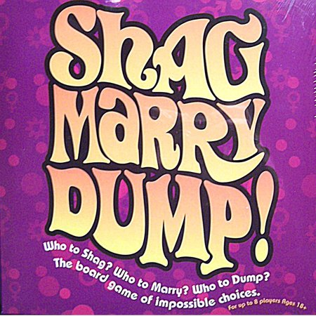 Shag Marry Dump! - The Adult Board Game of Impossible Choices ()