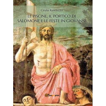 Le piscine, il portico di Salomone e le feste in Giovanni - eBook 4 Portico Collection