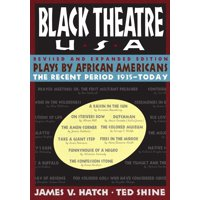 Black Theatre Usa Revised And Expanded Edition, Vol. 2 : Plays By African Americans From 1847 To Today