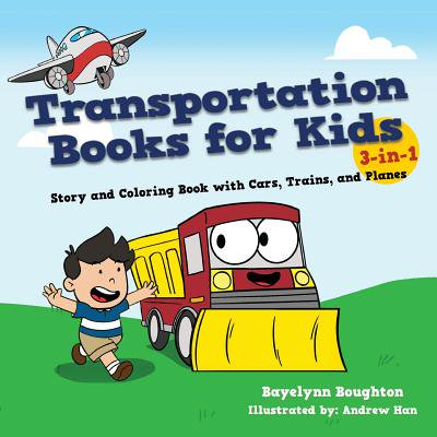Transportation Books for Kids : 3-In-1 Story and Coloring Book with Cars, Trains, and Planes