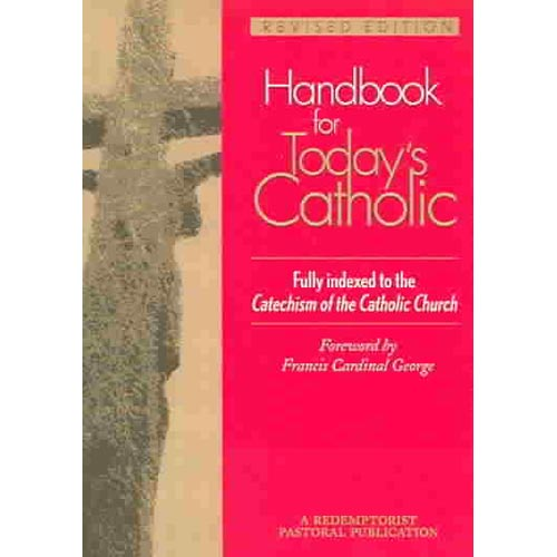 Handbook for Today's Catholic: Fully Indexed to the Catechism of the Catholic Church