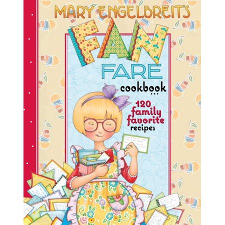Mary Engelbreit's Fan Fare Cookbook : 120 Family Favorite