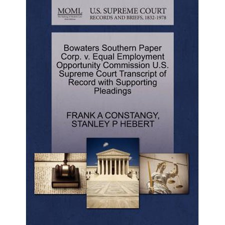 Record Of Employment - Bowaters Southern Paper Corp. V. Equal Employment Opportunity Commission U.S. Supreme Court Transcript of Record with Supporting Pleadings